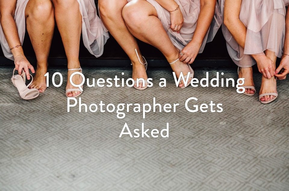 10 Questions a Wedding Photographer Gets Asked During A Wedding