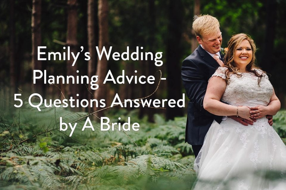 Emily's Wedding Planning Advice - 5 Questions Answered by A Bride